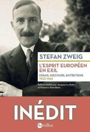 L'esprit européen en exil : essais, discours, entretiens : 1933-1942