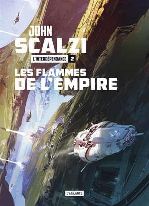 L'interdépendance. Volume 2, Les flammes de l'Empire