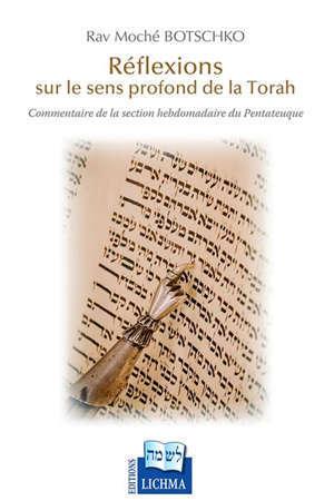 Réflexions sur le sens profond de la Torah : commentaire de la section hebdomadaire du Pentateuque
