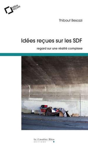 Idées reçues sur les SDF : regard sur une réalité complexe