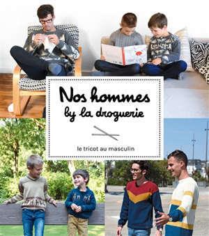 Nos hommes by La Droguerie : le tricot au masculin