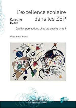 L'excellence scolaire dans les ZEP : quelles perceptions chez les enseignants