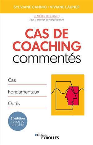 Cas de coaching commentés : cas, fondamentaux, outils