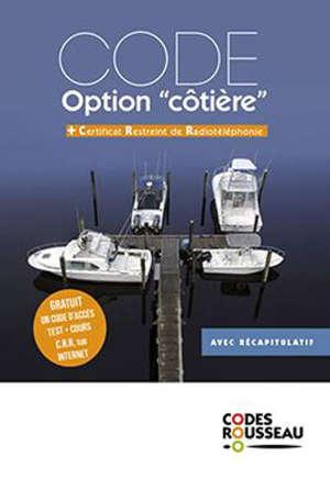 Permis bateau Rousseau, Code option côtière : + certificat restreint de radiotéléphonie : avec récapitulatif