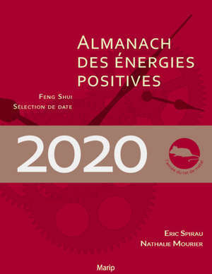 L'almanach des énergies positives 2020 : feng shui, sélection de date : l'année du rat de métal