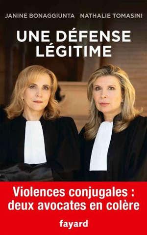 Une légitime défense : violences conjugales, deux avocates en colère
