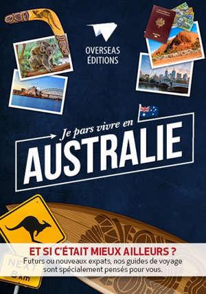 Je pars vivre en Australie