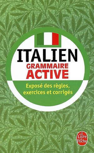 Italien : grammaire active : exposé des règles, exercices et corrigés