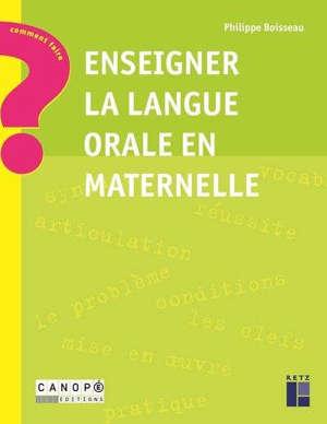 Enseigner la langue orale en maternelle