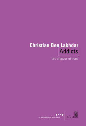 Addicts : les drogues et nous