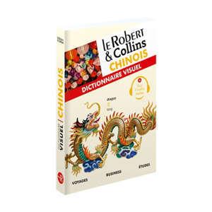 Le Robert & Collins chinois : dictionnaire visuel : voyages, business, études