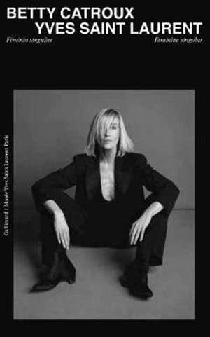 Betty Catroux, icône d'Yves Saint Laurent : exposition, Paris, Fondation Pierre Bergé-Yves Saint Laurent, de février à juillet 2020