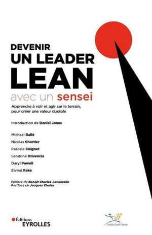 Devenir un leader lean avec un sensei : apprendre à voir et agir sur le terrain, pour créer une valeur durable