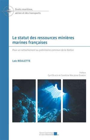 Le statut des ressources minières marines françaises : pour un rattachement au patrimoine commun de la nation