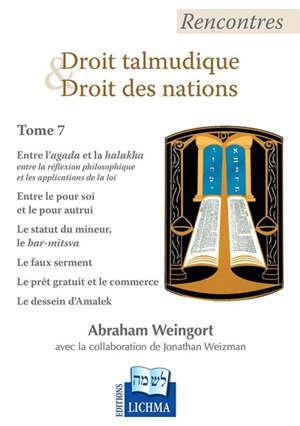 Rencontres droit talmudique et droit des nations. Volume 7