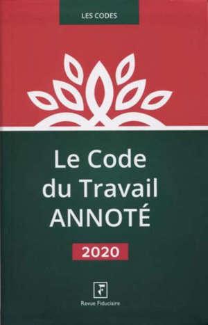 Le code du travail annoté : 2020
