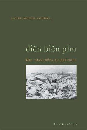 Diên Biên Phu : des tranchées au prétoire
