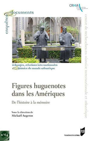 Figures huguenotes dans les Amériques : de l'histoire à la mémoire