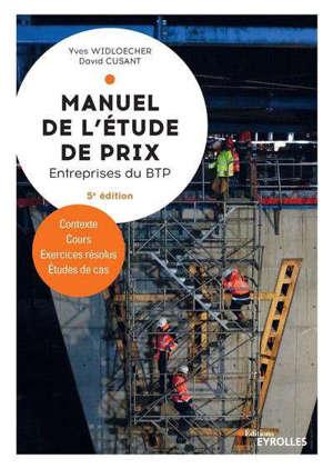 Manuel de l'étude de prix : entreprises du BTP : contexte, cours, exercices résolus, études de cas