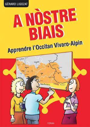 A NOSTRE BIAIS : APPRENDRE L'OCCITAN VIVARO-ALPIN