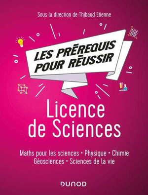 Licence de sciences : les prérequis pour réussir : maths pour les sciences, physique, chimie, géosciences, sciences de la vie